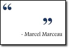 Marcel Marceau quote